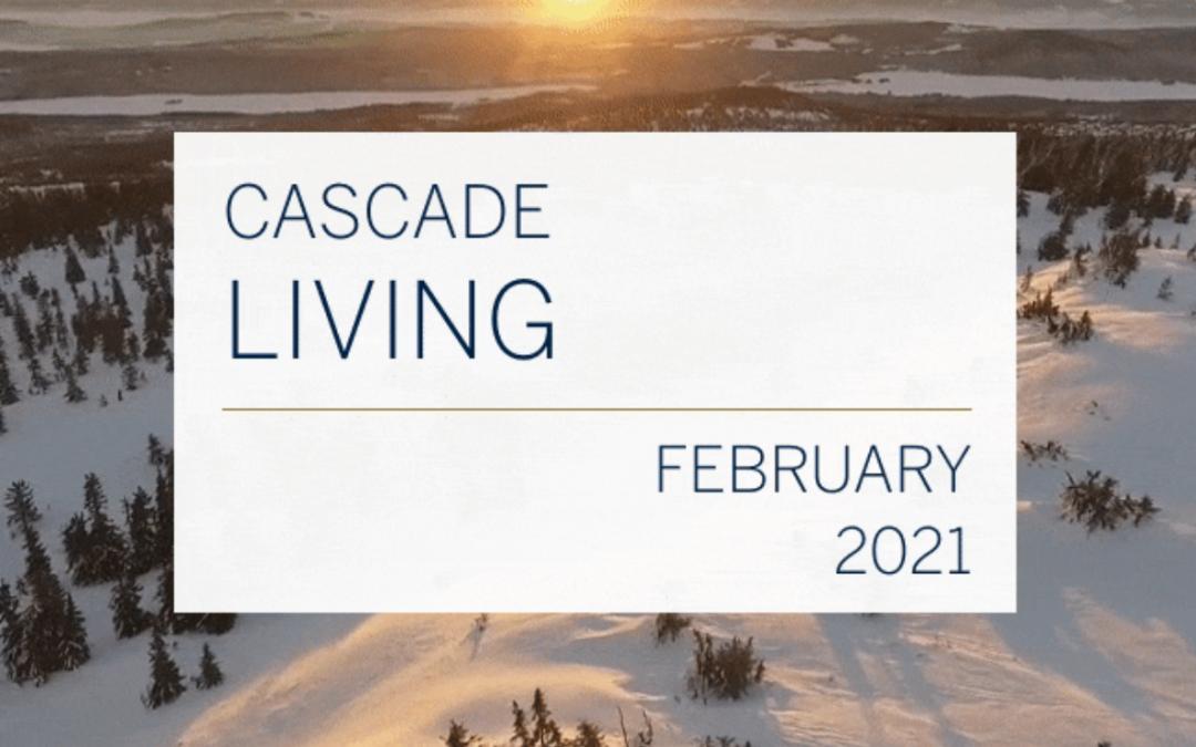 Cascade Living February 2021