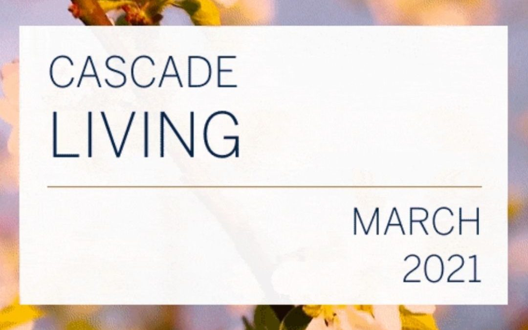Cascade Living March 2021