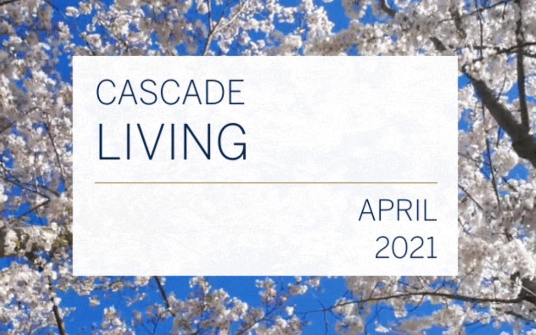 Cascade Living April 2021