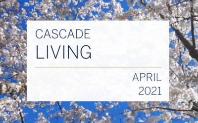 Cascade Living : April 2021