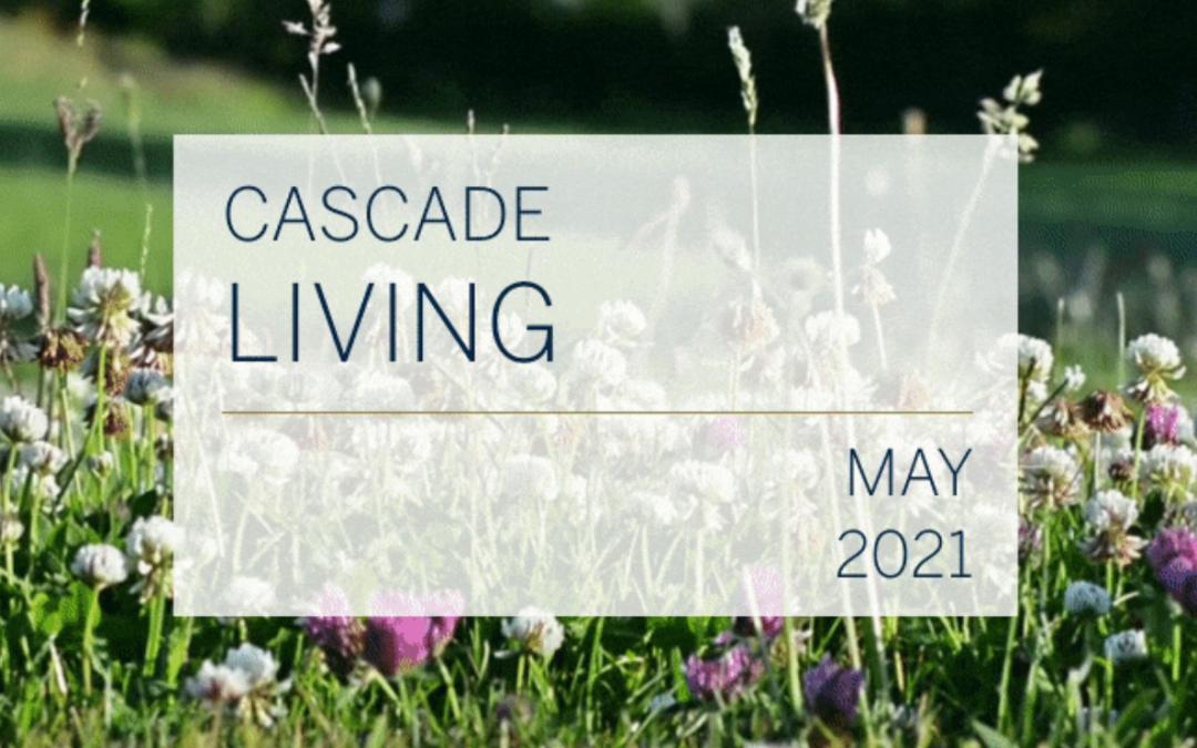 Cascade Living May 2021